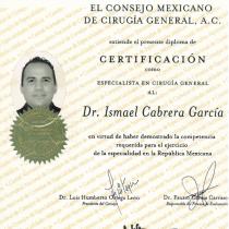 Dr. Ismael Cabrera Garcia – El Consejo Mexicano De Cirugia General A.C. Certificacion